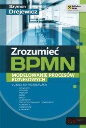 Zrozumieć BPMN. Modelowanie procesów biznesowych - Helion