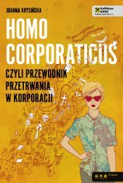 Homo corporaticus, czyli przewodnik przetrwania w korporacji - Helion