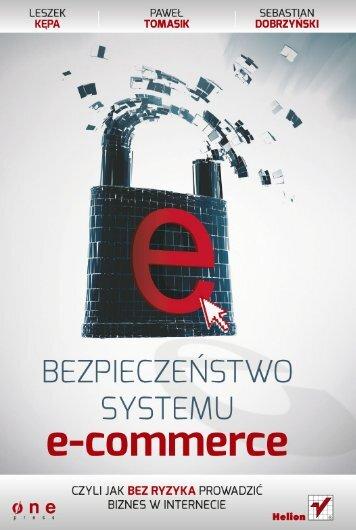 Bezpieczeństwo systemu e-commerce, czyli jak bez ryzyka ... - Helion