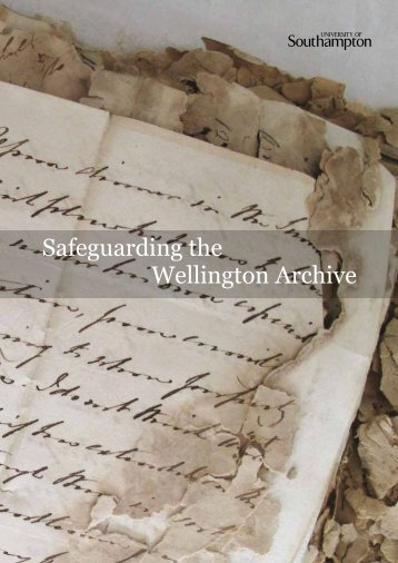 Safeguarding the Wellington Archive - University of Southampton