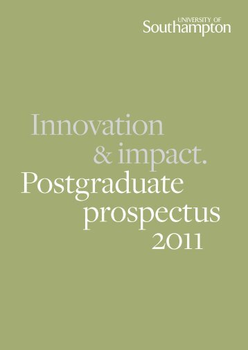 Postgraduate Prospectus 2011 - University of Southampton
