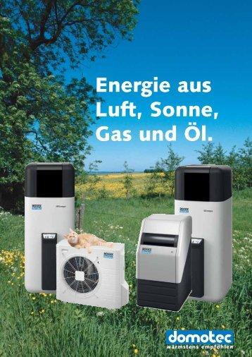 Energie aus Luft, Sonne, Gas und Öl.