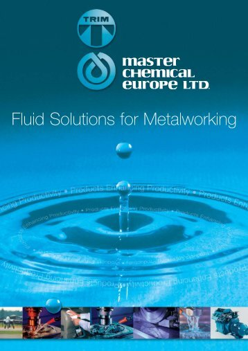 Fluid Solutions for Metalworking - Master Chemical Corporation