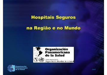 Hospitais Seguros na Região e no Mundo - DISASTER info ...
