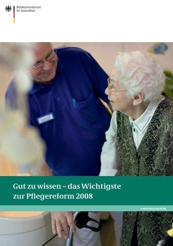 Gut zu wissen – das Wichtigste zur Pflegereform 2008 - Sozialpolitik ...