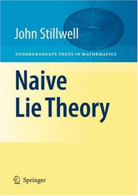 John Stillwell - Naive Lie Theory pdf - Index of