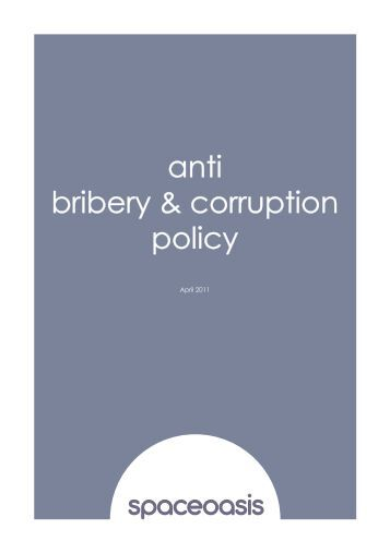 anti corruption and bribery policy Anti-bribery & corruption (abc) policy policy statement 11 it is our policy to conduct all of our business in an honest and ethical manner we take a zero-tolerance approach to bribery and corruption and are committed to acting professionally, fairly and with integrity in all our business dealings and relationships wherever we operate and implementing and enforcing effective systems to.