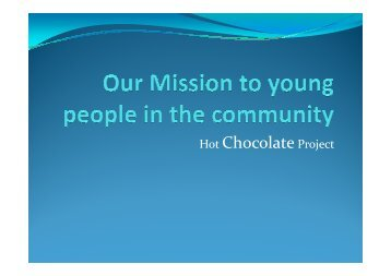 Download a presentation on the Hot Chocolate projects - Diocese of ...