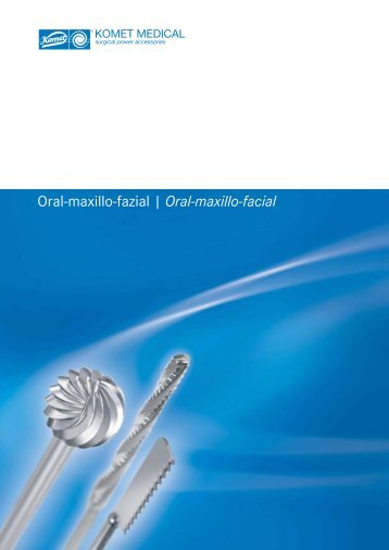 Oral-maxillo-fazial | Oral-maxillo-facial - Komet Medical