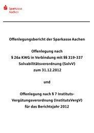 Offenlegungsbericht der Sparkasse Aachen Offenlegung nach § 26a ...