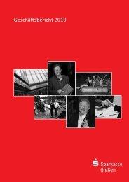 Geschäftsbericht 2010 - Sparkasse Gießen