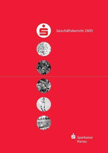 Geschäftsbericht 2005 - Sparkasse Hanau
