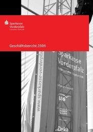 Geschäftsbericht 2006 - Sparkasse Vorderpfalz