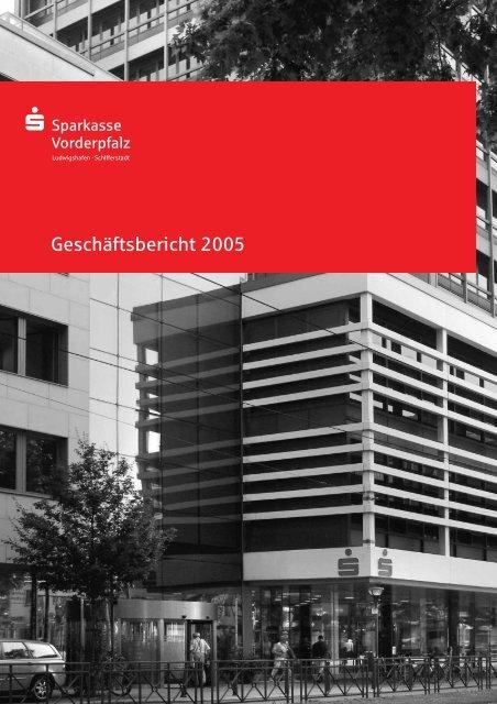 Geschäftsbericht 2005 - Sparkasse Vorderpfalz