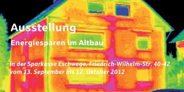 Ausstellung Energiesparen im Altbau - Sparkasse Werra-Meißner