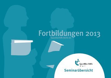 Fortbildungen 2013 - bei der Spastikerhilfe Berlin eG
