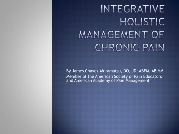 INTEGRATIVE HOLISTIC MANAGEMENT OF CHRONIC PAIN