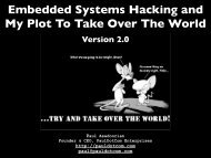 Embedded Systems Hacking and My Plot To Take ... - PaulDotCom