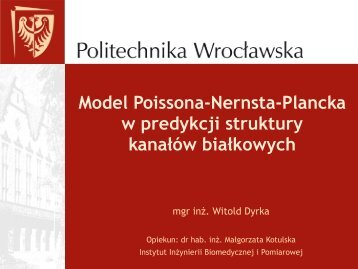 Download presentation - Instytut Inżynierii Biomedycznej i Pomiarowej