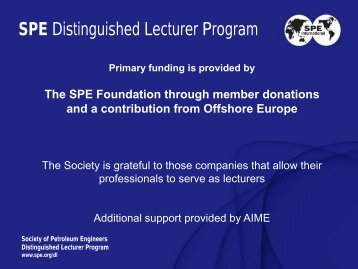 SPE Distinguished Lecturer Program - Society of Petroleum Engineers