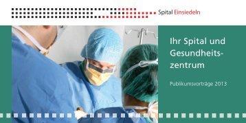 Ihr Spital und Gesundheits- zentrum - Spital Einsiedeln