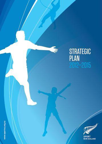 STRATEGIC PLAN 2012–2015 - Sport New Zealand