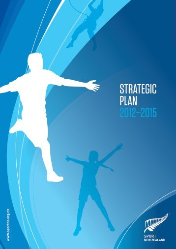 STRATEGIC PLAN 2012–2015 - Sport New Zealand