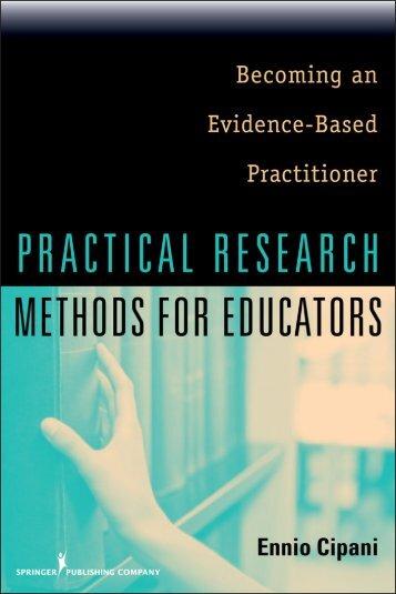 Practical Research Methods for Educators - Springer Publishing