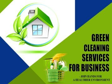 Benefits of Green Cleaning Services for Business