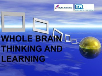 WHOLE BRAIN THINKING AND LEARNING