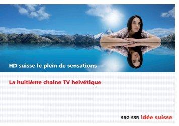 la huitième chaîne tv helvétique Hd suisse le plein de ... - SRG SSR