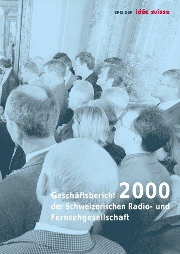 Geschäftsbericht 2000 (PDF) - SRG SSR
