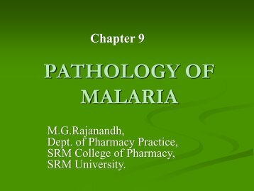 PATHOLOGY OF MALARIA - SRM University