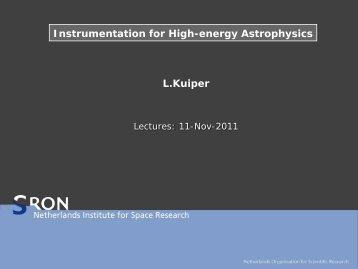 Instrumentation for High-energy Astrophysics L.Kuiper - SRON