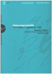 Utdanningsstatistikk. Grunnskolar 1.september 1995 - Statistisk ...