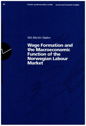 Wage formation and the macroeconomic function of the ... - SSB