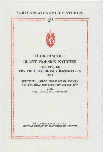 49. Fruktbarhet blant norske kvinner: Resultater fra ... - SSB