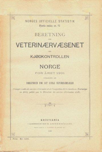 Beretning om Veterinærvæsenet og Kjødkontrollen i Norge for ... - SSB