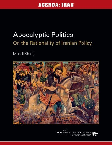 Apocalyptic Politics On the Rationality of Iranian Policy Mehdi Khalaji
