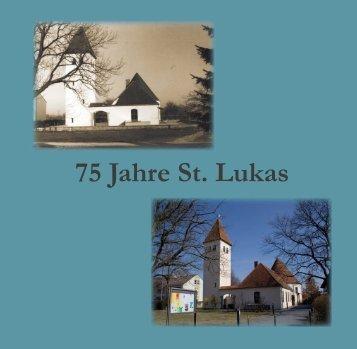 75 Jahre St. Lukas - Evang.-Luth. Kirchengemeinde St. Lukas ...