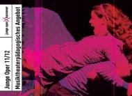 Junge Oper 11/12 M usiktheaterpädagogisches Angebot