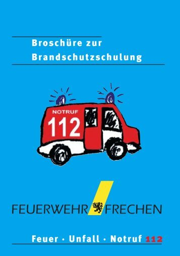 Broschüre zur Brandschutzschulung Feuer · Unfall ... - Stadt Frechen