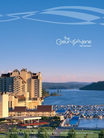 AMERICA'S ULTIMATE MEETING AND ... - The Coeur d'Alene Resort