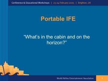 Portable IFE