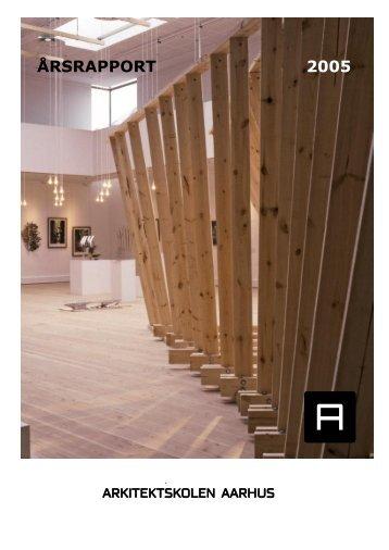 Årsrapport 2005 - Arkitektskolen Aarhus