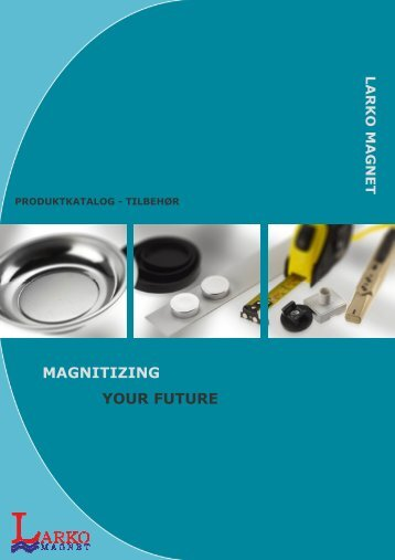 MAGNITIZING YOUR FUTURE - F.wood-supply.dk
