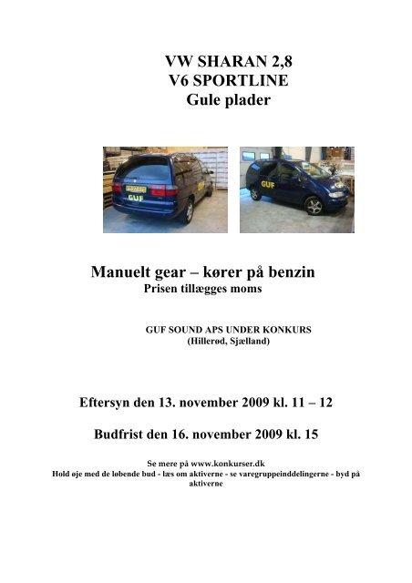 VW SHARAN 2,8 V6 SPORTLINE Gule plader ... - konkurser.dk