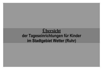 Übersicht der Tageseinrichtungen für Kinder im ... - Stadt Wetter