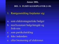 1. Røntgenstråling forplanter sig: a. som elektromagnetiske bølger b ...