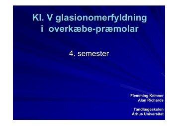 Kl. V glasionomerfyldning i overkæbe-præmolar